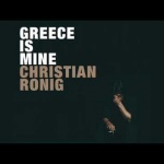 Greece is mine, Christian Ronig